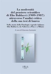 La modernità del pensiero scientifico di Elio Baldacci (1909-1987) attraverso l'analisi critica della sua tesi di laurea - Librerie.coop