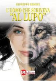 """L'uomo che scriveva """"al lupo"""" - copertina"""