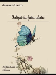 Tulipà la fata alata - Librerie.coop