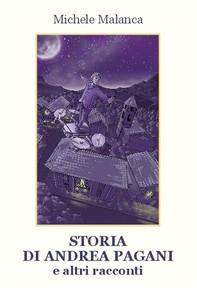 Storia di Andrea Pagani e altri racconti - Librerie.coop