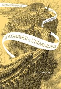 Gli scomparsi di Chiardiluna. L'Attraversaspecchi - 2 - Librerie.coop