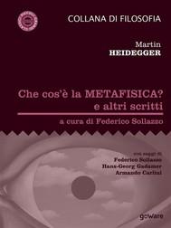 Che cos'è la metafisica? e altri scritti - copertina