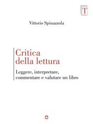 Critica della lettura. Leggere, interpretare, commentare e valutare un libro - copertina
