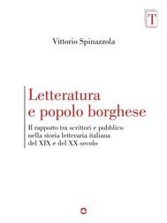 Letteratura e popolo borghese. Il rapporto tra scrittori e pubblico nella storia letteraria italiana del XIX e del XX secolo - copertina