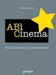 A BÌ Cinema. Piccolo dizionario del grande schermo - copertina