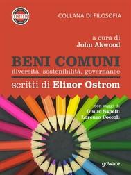 Beni comuni. Diversità, sostenibilità, governance. Scritti di Elinor Ostrom - copertina