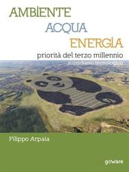 Ambiente, Acqua, Energia priorità del terzo millennio. Sussidiario tecnologico - copertina