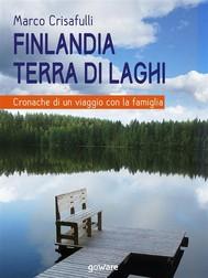 Finlandia terra di laghi. Cronache di un viaggio con la famiglia - copertina