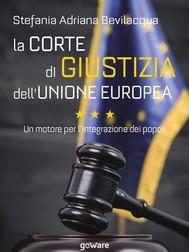 La Corte di giustizia dell'Unione europea. Un motore per l'integrazione dei popoli - copertina