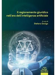 Il ragionamento giuridico nell'era dell'intelligenza artificiale - Librerie.coop