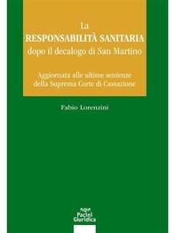 La responsabilità sanitaria dopo il decalogo di San Martino - Librerie.coop