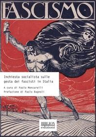 Inchiesta socialista sulle gesta dei fascisti in Italia - Librerie.coop