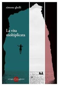 La vita moltiplicata - Librerie.coop