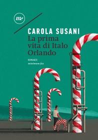 La prima vita di Italo Orlando - Librerie.coop