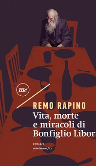 Vita, morte e miracoli di Bonfiglio Liborio - Librerie.coop