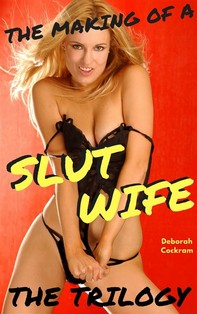 The Making Of A Slut Wife: The Trilogy - Librerie.coop