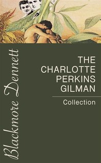 The Charlotte Perkins Gilman Collection - Librerie.coop