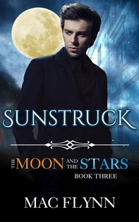 Sunstruck: The Moon and the Stars #3 (Werewolf Shifter Romance) - Librerie.coop