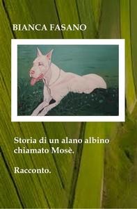 Storia di un alano albino chiamato Mosè - Librerie.coop