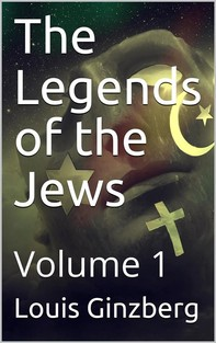 The Legends of the Jews — Volume 1 - Librerie.coop