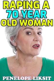 Raping a 70 year old woman - copertina