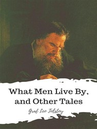 What Men Live By, and Other Tales - copertina