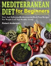Mediterranean Diet For Beginners - Librerie.coop