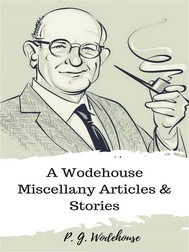 A Wodehouse Miscellany Articles & Stories - copertina