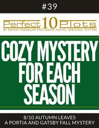 """Perfect 10 Cozy Mystery for Each Season Plots #39-8 """"AUTUMN LEAVES – A PORTIA AND GATSBY FALL MYSTERY"""" - Librerie.coop"""