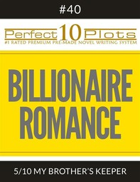 """Perfect 10 Billionaire Romance Plots #40-5 """"MY BROTHER'S KEEPER"""" - Librerie.coop"""