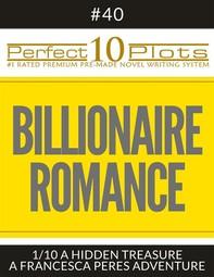 """Perfect 10 Billionaire Romance Plots #40-1 """"A HIDDEN TREASURE – A FRANCESCA PERES ADVENTURE"""" - Librerie.coop"""