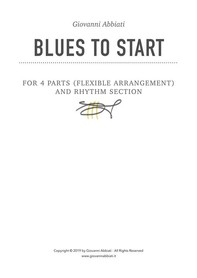 Blues to Start for 4 parts (flexible arrangements) and Rhythm Section - Librerie.coop