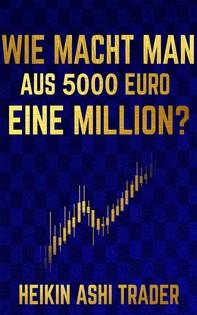 Wie macht man aus 5000 Euro eine Million? - Librerie.coop