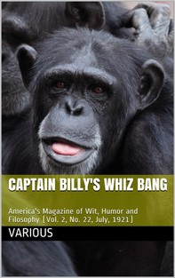 Captain Billy's Whiz Bang, Vol. 2, No. 22, July, 1921 / America's Magazine of Wit, Humor and Filosophy - Librerie.coop