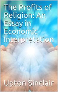 The Profits of Religion: An Essay in Economic Interpretation - Librerie.coop