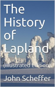 The History of Lapland / wherein are shewed the Original, Manners, Habits, Marriages, / Conjurations, &c. of that People - copertina