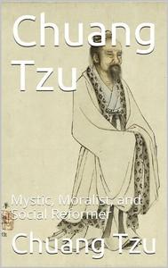 Chuang Tzu / Mystic, Moralist, and Social Reformer - copertina
