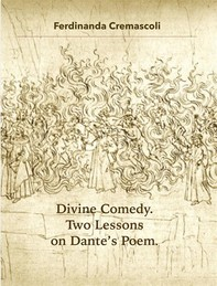 Divine Comedy. Two Lessons on Dante's Poem - Librerie.coop