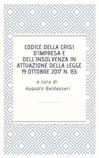 Codice della crisi d'impresa e dell'insolvenza in attuazione della legge 19 ottobre 2017 n. 155 - Librerie.coop