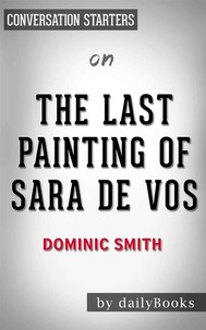 The Last Painting of Sara de Vos: A Novel by Dominic Smith | Conversation Starters - copertina