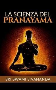 La Scienza del Pranayama (Traduzione: David De Angelis) - Librerie.coop