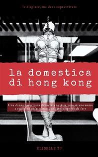 La Domestica di Hong Kong - Librerie.coop