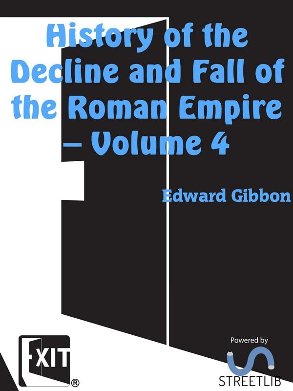 History of the Decline and Fall of the Roman Empire — Volume