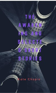 The Awakening And Selected Short Stories - Librerie.coop
