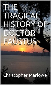 The Tragical History Of Doctor Faustus - Librerie.coop