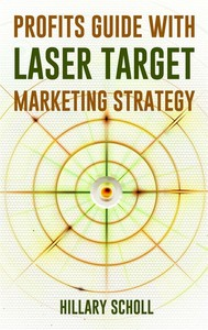 Profits Guide With  Laser Target Marketing Strategy  - copertina