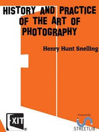 History and Practice of the Art of Photography - Librerie.coop