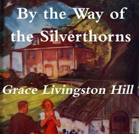 By the Way of the Silverthorns - Librerie.coop