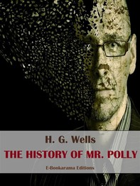 The History of Mr. Polly - Librerie.coop