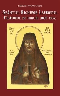 Sfântul Nichifor Leprosul, Făcătorul de minuni - Librerie.coop